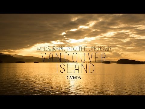 Canada, Vancouver Island – Windsurfing Into the Unknown 2013 [Movie]