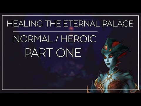 Healing The Eternal Palace [Normal / Heroic] Part 1/3