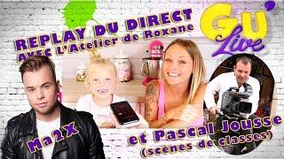 Video L'ATELIER DE ROXANE & MA2X // LE GROS DIRECT MP3, 3GP, MP4, WEBM, AVI, FLV Oktober 2017