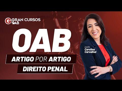 OAB - Artigo por artigo - Direito Penal: Profª. Carolina Carvalhal