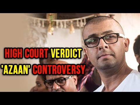 Sonu Nigam Azaan Controversy : High Court Passes V