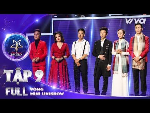Thần Tượng Bolero 2018 Tập 9 Full HD - Vòng Mini Liveshow: Đội Quang Lê chiếm trọn tình cảm khán giả - Thời lượng: 1:00:41.