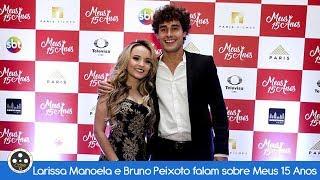 Larissa Manoela e Bruno Peixoto falam sobre Meus 15 Anos