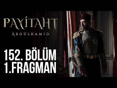 Payitaht Abdülhamid 152. Bölüm Fragmanı