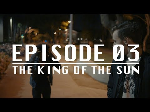 The King of the Sun: Episode 03