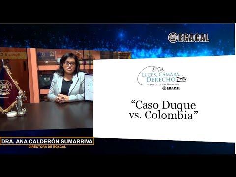 Programa 69 - Caso Duque vs Colombia - Luces Cámara Derecho - EGACAL