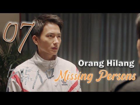[Indo Sub] Orang Hilang 07   失蹤人口  Missing Persons 07 (Yulai Lu, Liu Chang, Chen Xiaoyun)
