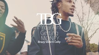 Video ( TBG x BUE ) Brazy Slide X Celly - If you aint getting money (Shot by PDOT) 4k MP3, 3GP, MP4, WEBM, AVI, FLV Agustus 2018