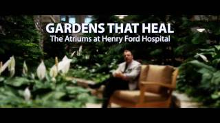 Gardens That Heal - Therapeutic Landscapes at Henry Ford Hospital