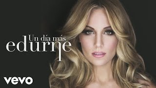 Music video by Edurne performing Un Dia Mas (Audio). (C)2015 Sony Music Entertainment España, S.L.http://www.vevo.com/watch/ES1021500217