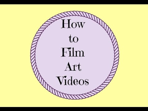 How to Film Art Videos/How to Film From Above [with a cell phone]