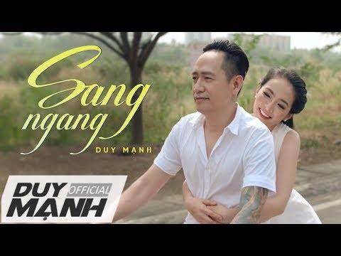 Sang Ngang - Duy Mạnh (Official MV 2018) - Thời lượng: 7:28.