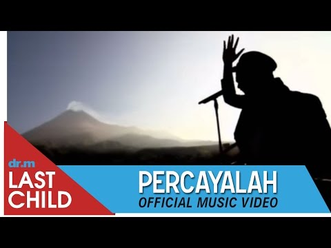 Last Child - Percayalah OFFICIAL VIDEO | @myLASTCHILD