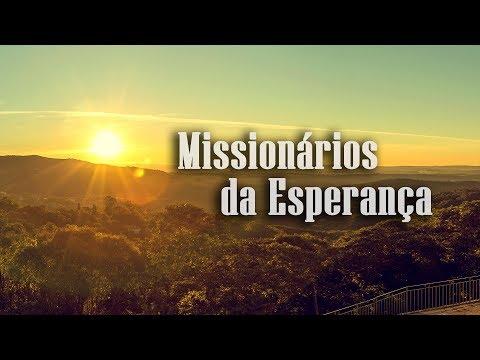 Missionários da Esperança - Arautos do Evangelho