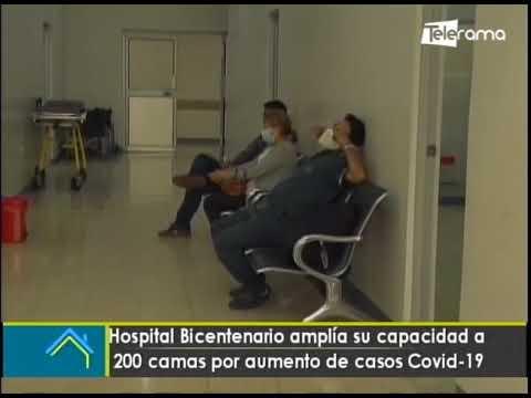 Hospital Bicentenario amplía su capacidad a 200 camas por aumentos de casos covid-19