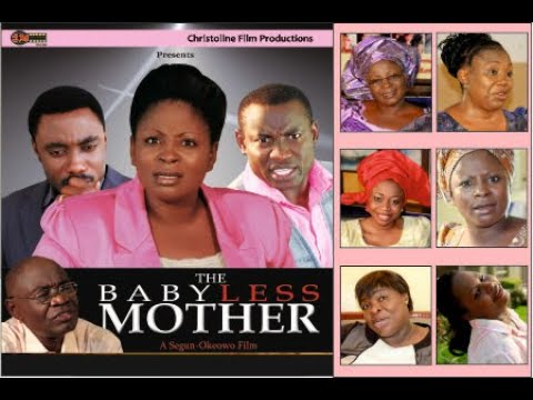 THE BABYLESS MOTHER//NIGERIAN GOSPEL FILM//SEGUN OKEOWO