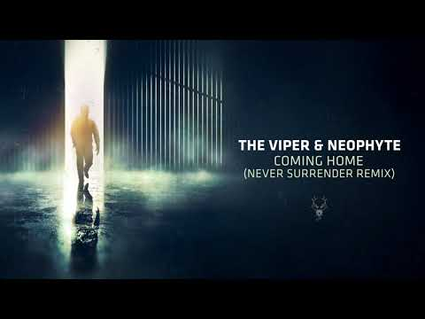 The Viper & Neophyte - Coming Home (Never Surrender Remix)