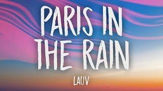 Video Lauv - Paris In The Rain (Lyrics) MP3, 3GP, MP4, WEBM, AVI, FLV Januari 2018