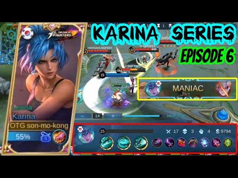 HOW TO PLAY KARINA LIKE A PRO?! 🔥   KARINA MANIAC!   Karina Series Episode 6   Mobile Legends