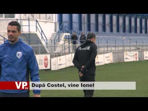 După Costel, vine Ionel