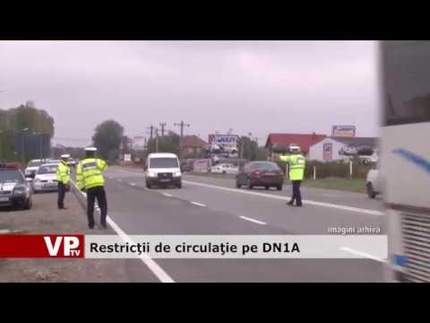 Restricții de Circulație pe DN1A