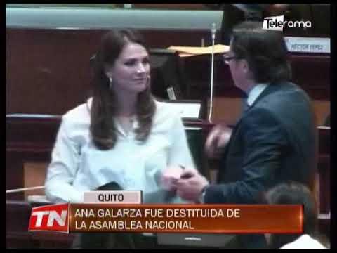 Ana Galarza fue destituida de la asamblea nacional