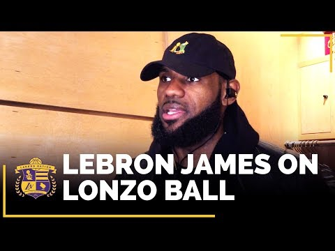 Video: LeBron James On Lonzo Ball And What He Appreciates Most