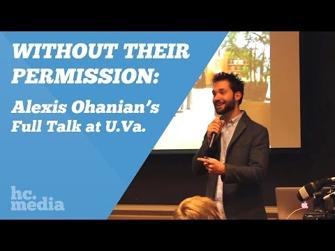 Without Their Permission: Alexis Ohanian's Full Talk at UVA // HackCville Media