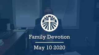 Family Devotion May 10 2020