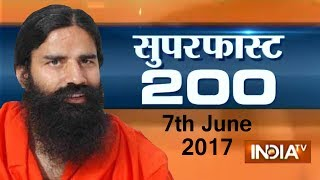 Superfast 200   7th June, 2017 ( Part 1 ) - India TV