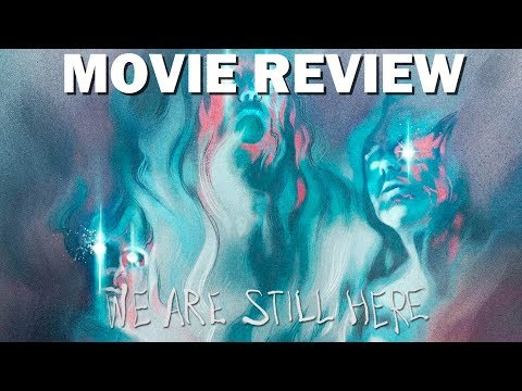 We Are Still Here | Movie Review