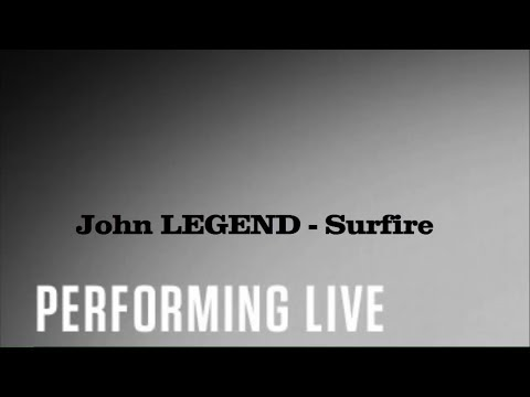 John Legend - Surefire (Lyric Video)(Live Performance)