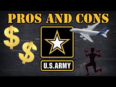 Pros and cons to the US  Army