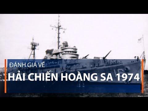 Đánh giá về hải chiến Hoàng Sa 1974 | VTC1 - Thời lượng: 3 phút, 52 giây.