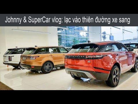 Johnny Vlog: TIỀN NHIỀU ĐỂ LÀM GÌ? vào đây mua xe chứ làm gì nữa - Thời lượng: 10 phút.