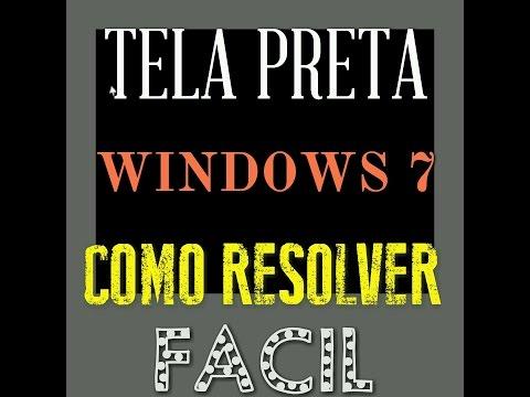 Tela preta windows 7 COMO RESOLVER SIMPLES