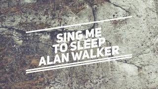 Alan Walker - Sing Me To Sleep Lyrics Please subscribe and like this video... Thank you 1lyricstherapy.blogspot.com ...