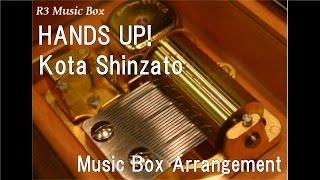 HANDS UP!/Kota Shinzato [Music Box] (Anime
