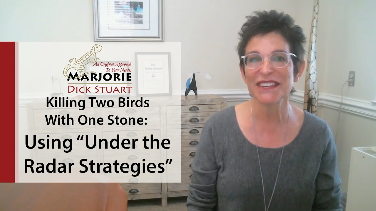 "What's Working Now! - Killing Two Birds With One Stone: Using ""Under the Radar"" Strategies"
