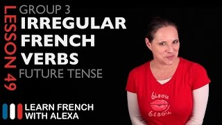 Alexa teaches you Group 3 Irregular French Verbs in the Future Tense. SUPPORT GUIDE and EXCLUSIVE VIDS at ► https://learnfrenchwithalexa.com----------------------------------------------TAKE YOUR FRENCH TO THE NEXT LEVELMy Website ► https://learnfrenchwithalexa.comSupport me on Patreon ► https://patreon.com/french----------------------------------------------TEST YOURSELF WITH OUR PARTNER KWIZIQPractise conjugating some 3rd group French verbs in the Passé Composé ► https://kwiziq.learnfrenchwithalexa.com/kwiz/take/642404----------------------------------------------USEFUL PLAYLISTSFrench Verb Groups ► http://learnfren.ch/verbgroups----------------------------------------------GET SOCIAL WITH ALEXA AND HER STUDENTSMy Blog ► https://learnfrenchwithalexa.com/blogYouTube ► http://learnfren.ch/YouTubeLFWAFacebook ► http://learnfren.ch/faceLFWATwitter ► http://learnfren.ch/twitLFWALinkedIn ► http://learnfren.ch/linkedinLFWANewsletter ► http://learnfren.ch/newsletterLFWAGoogle+ ► http://learnfren.ch/plusLFWAMy Soundcloud ► https://soundcloud.com/learnfrenchwithalexa----------------------------------------------LEARN FRENCH WITH ALEXA T-SHIRTST-Shirts ► http://learnfren.ch/tshirtsLFWA----------------------------------------------MORE ABOUT LEARN FRENCH WITH ALEXA'S 'HOW TO SPEAK' FRENCH VIDEO LESSONSAlexa Polidoro a real French teacher with many years' experience of teaching French to adults and children at all levels. People from all over the world enjoy learning how to speak French with Alexa's popular online video and audio French lessons. They're fun, friendly and stress-free! It's like she's actually sitting there with you, helping you along... Your very own personal French tutor.Please Like, Share and Subscribe if you enjoyed this video. Merci et Bisou Bisou xx----------------------------------------------Ready to take your French to the next level? Visit ► https://learnfrenchwithalexa.com to try out Alexa's popular French courses.