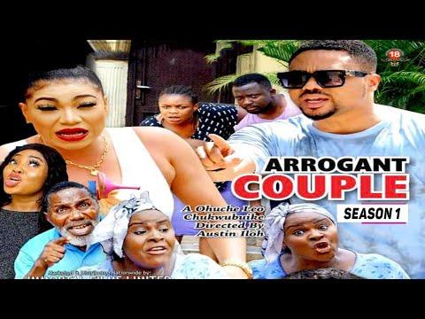 ARROGANT COUPLE (SEASON 1) (NEW MOVIE) - 2021 LATEST NIGERIAN NOLLYWOOD MOVIES