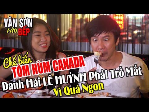 VÂN SƠN vào bếp làm TÔM HÙM CANADA khiến danh hài Lê Huỳnh phải trố mắt vì quá ngon - Thời lượng: 31:07.