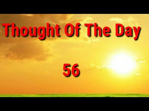 Quote of the day - Thought Of The Day - 56 / Daily Thoughts or Quotes of Great Person's
