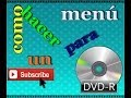Como hacer un menú para DVD-R (WINDOWS 7) by:Gely