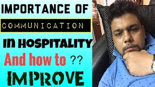 Importance of communication English  in hospitality  or any Industry and how to improve it ?
