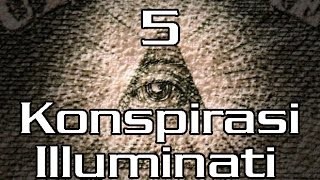 Video 5 KONSPIRASI ILLUMINATI Yang Menakutkan dan Menyeramkan #KupiKupiFakta MP3, 3GP, MP4, WEBM, AVI, FLV Maret 2019