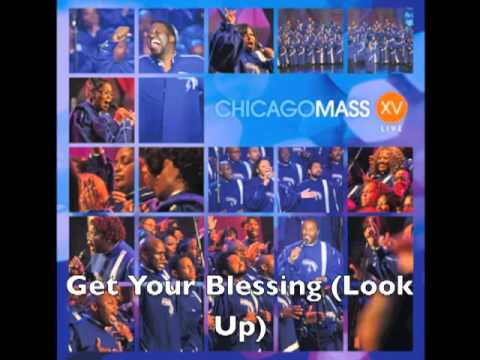 Video Chicago Mass Choir -- Get Your Blessing (Look Up) download in MP3, 3GP, MP4, WEBM, AVI, FLV February 2017
