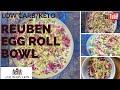 Keto Reuben Egg Roll in a Bowl