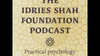Welcome to the Idries Shah Foundation podcast, practical psychology for today. This weekly podcast features selections from Idries Shah books, as well as original recordings. It has been made available by The Idries Shah Foundation, and is voiced by David Ault. This episode features selections of Thinkers of the East, by Idries Shah.