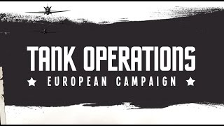 Tank Operations: European Campaign Trailer